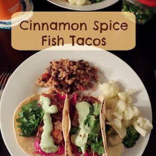 Cinnamon Spice Fish Tacos.