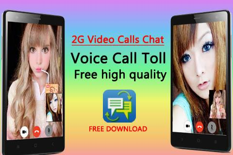 2G Video Calls Chat