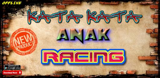 Kata Kata Anak Racing Terbaru On Windows Pc Download Free