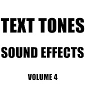 Text Tones Sound Effects Library, Vol. 4