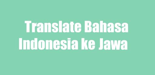 Translate Bahasa Indonesia Ke Bahasa Jawa - Apps on Google ...