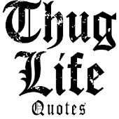 Thug Life Quotes