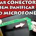 Dica Trocar Conector de Carga sem Danificar Microfone SMD