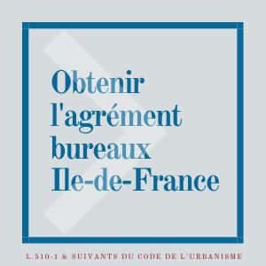 Agrément bureaux Ile de France