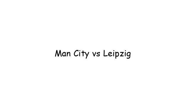 Man City vs Leipzig