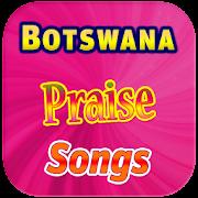 Botswana Praise Songs
