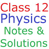 Class 12 Physics Notes And Solutions