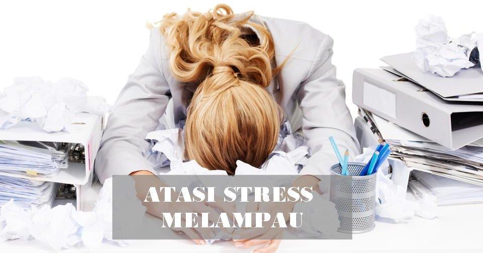 cara-atasi-stress-melampau