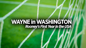 Wayne in Washington: Rooney's First Year in the USA thumbnail