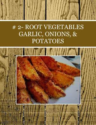 # 2- ROOT VEGETABLES GARLIC, ONIONS, & POTATOES