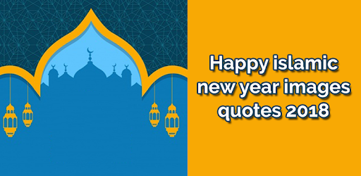 Happy Islamic New Year Images Quotes 2018 Apps On Google Play