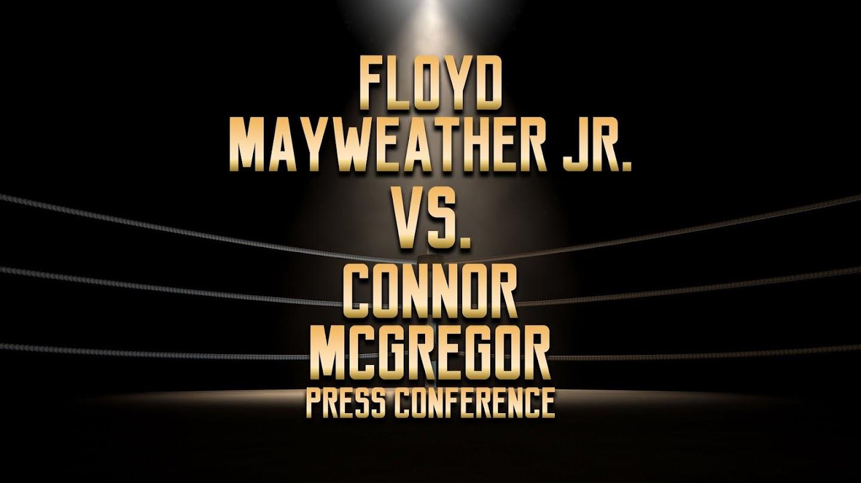 Watch Floyd Mayweather Jr. vs. Connor McGregor Press Conference live