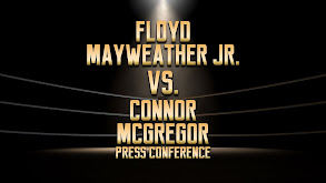 Floyd Mayweather Jr. vs. Connor McGregor Press Conference thumbnail