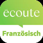 Écoute - Französisch lernen