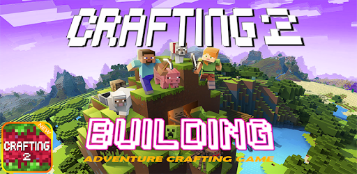 Crafting and Building 2: Creating Survival 2019 Apk for