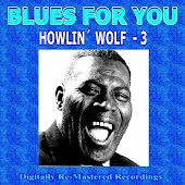 Blues For You - Howlin' Wolf - 3