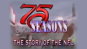 75 Seasons: The Story of the NFL thumbnail