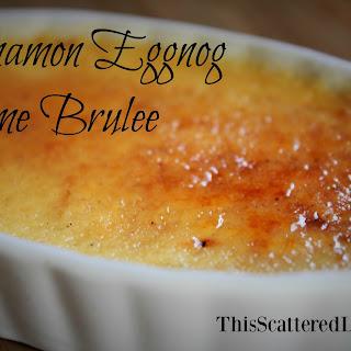 Slightly Boozy Cinnamon Eggnog Crème Brûlée
