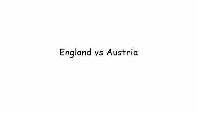 England vs Austria