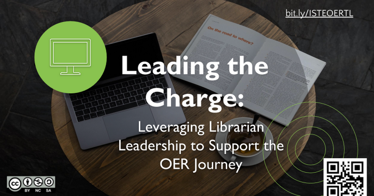 Leading the Charge: Librarians & OER (ISTE19)