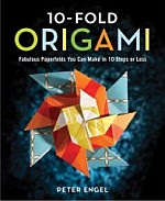 Photo: 10-Fold Origami: Fabulous Paperfolds You Can Make in 10 Steps or Less Peter Engel Sterling/Hollan (Jul 2008) Hardcover 96 pp ISBN 1402752512