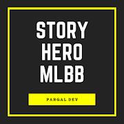 Story of Hero MLBB