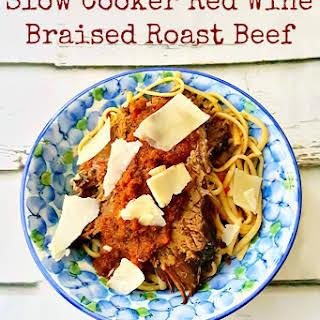 Slow Cooker Red Wine Braised Roast Beef.