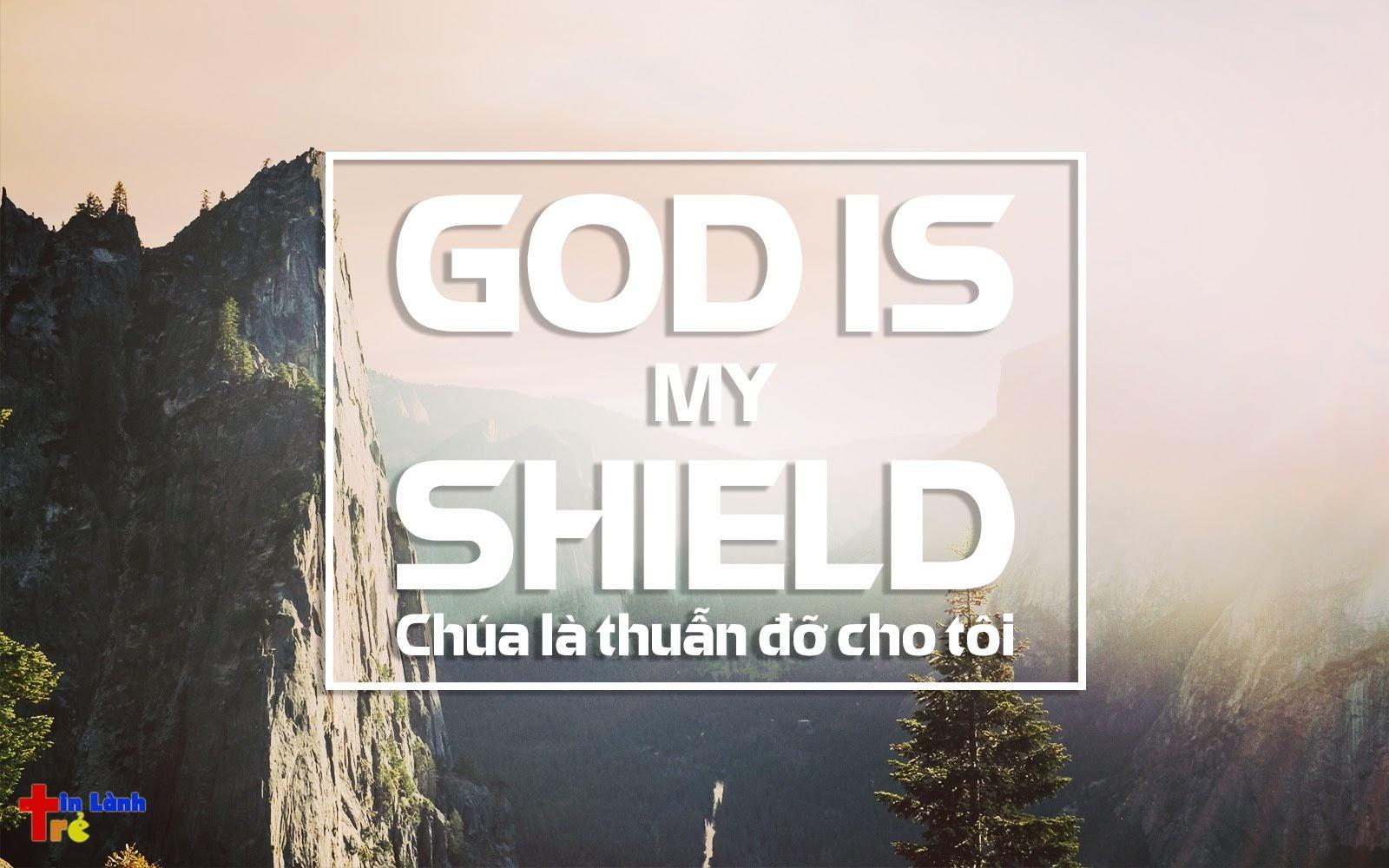 God is my shield - Chúa là thuẫn đỡ cho tôi