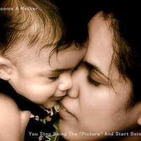 When You Become A Mother.... by Errol Rebello Photography - Captioned Photos Mother's Day ( child, mothers day, mother, infant, baby, photography, closeup, pwcmothers, portrait, competition )