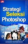 """Strategi Seleksi Photoshop - Jubilee Enterprise"""