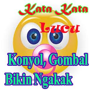 Kata Kata Lucu Konyol Gombal Bikin Ngakak 2018 1 0 Download Kata