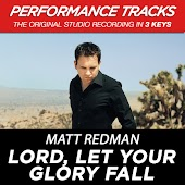 Lord, Let Your Glory Fall (Performance Tracks)