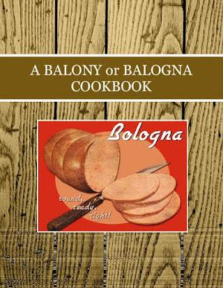 A BALONY or BALOGNA  COOKBOOK