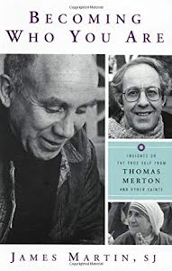 BECOMING WHO YOU ARE INSIGHTS ON THE TRUE SELF FROM THOMAS MERTON