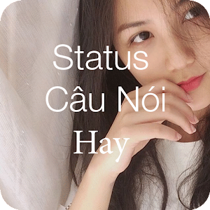 Status, Câu Nói Hay for PC