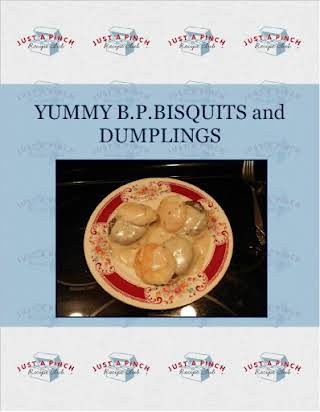 YUMMY B.P.BISQUITS and  DUMPLINGS