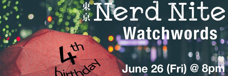 Nerd Nite Tokyo 4th Birthday: Watchwords
