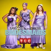 Say Yes to the Dress: Bridesmaids