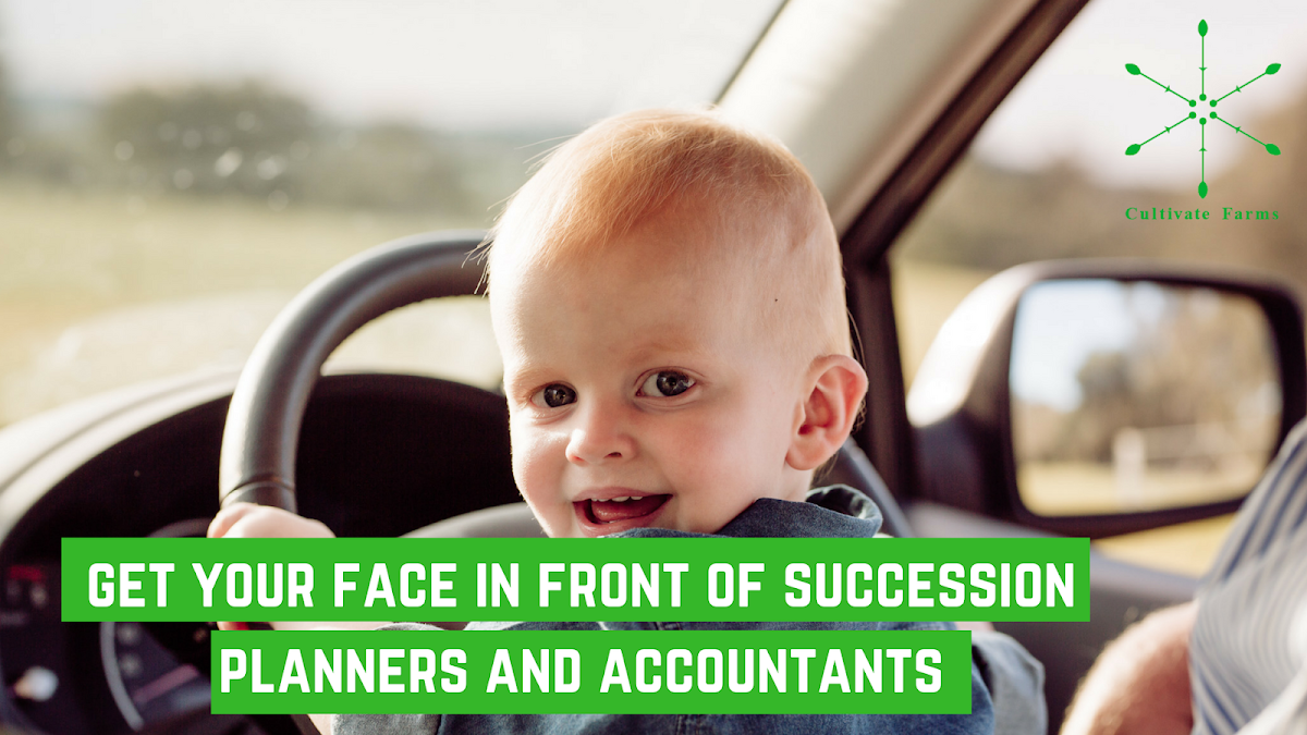 Get your face in front of succession planners and accountants
