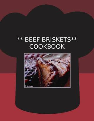 ** BEEF BRISKETS** COOKBOOK