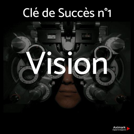 Clé de Succès n°1 - Vision