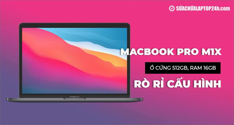 Rò rỉ cấu hình MacBook Pro M1X thế hệ mới