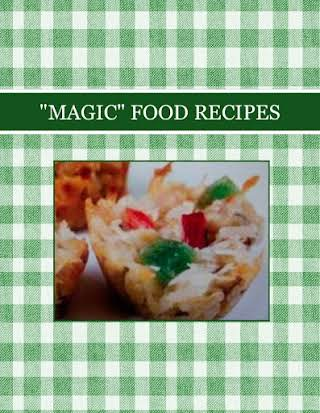 """MAGIC"" FOOD RECIPES"