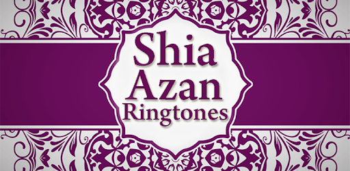 Shia Azan Ringtones (Shia Islamic Azan Offline ) - Apps on