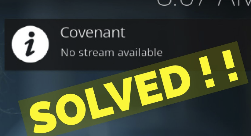"Fix ""No Stream Available"" For Covenant Addon"