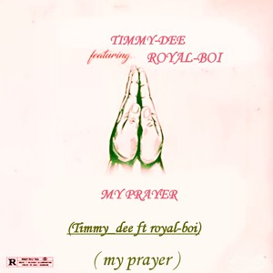 Timmy-Dee : My Prayer ft Roya Upload Your Music Free
