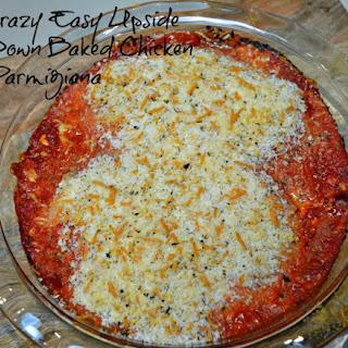 Upside Down Baked Chicken Parmigiana.