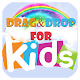 DRAG DROP FOR KIDS for PC-Windows 7,8,10 and Mac 1.0