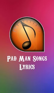 Pad Man Songs Lyrics - 2018 - náhled