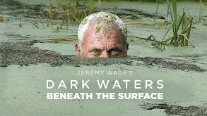 Jeremy Wade's Dark Waters: Beneath the Surface thumbnail